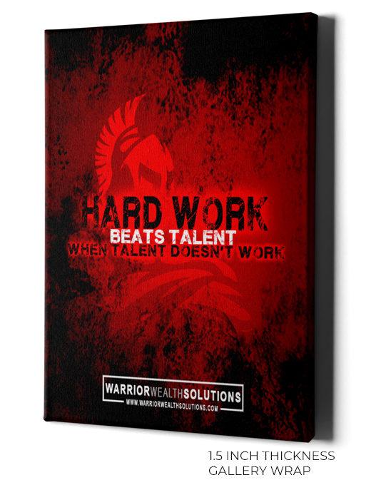 Hard Work Beats Talent - Warrior Wealth Wall Art